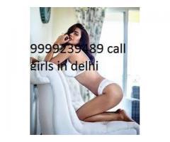 escort servies in delhi cantt chhatapur sarojini nagar malviya nagar saket call me 09999239489