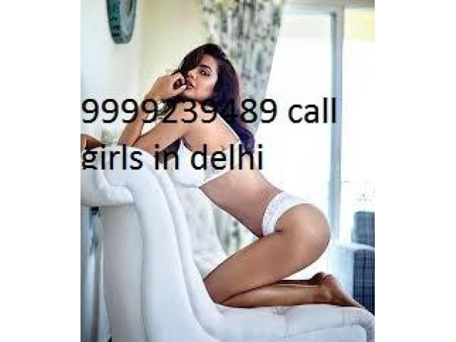 call 09999239489 escort servies in delhi cantt chhatapur sarojini nagar malviya nagar saket