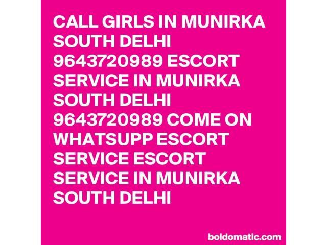 Call Girls In MUNIRKA south delhi 9643720989