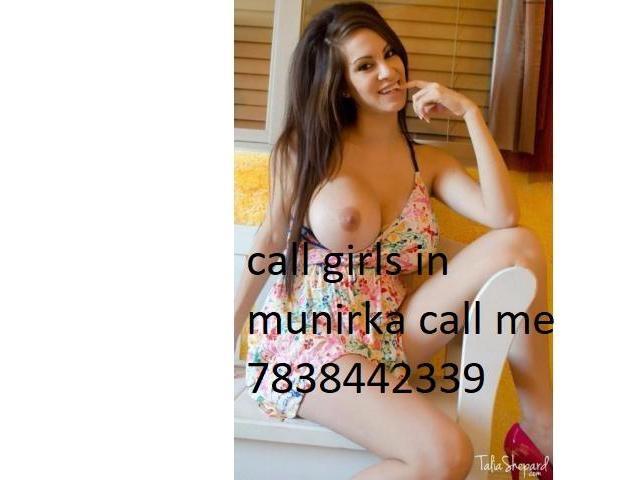 munirka escrot in delhi call me 7838442339 sex service