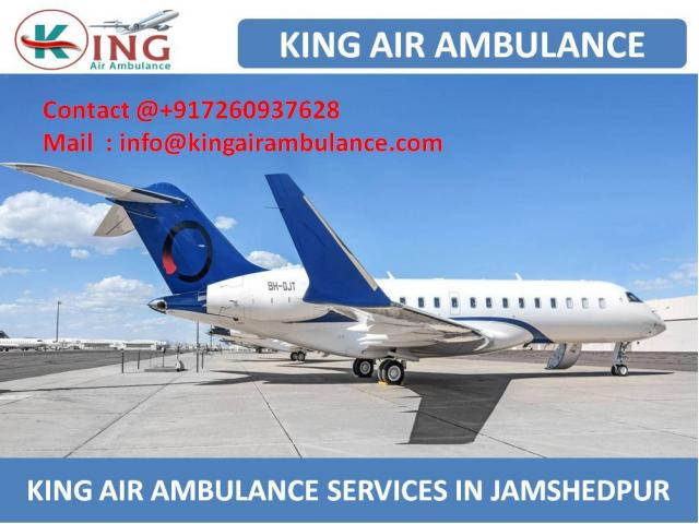Get King Air Ambulance Services in Jamshedpur with Medical Facility